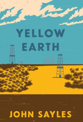 John Sayles: Yellow Earth   Tuesday, Feb 25, 2020 7:00 PM