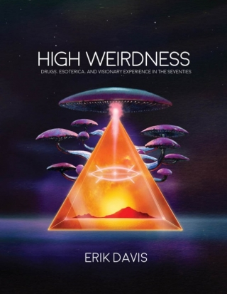 Erik Davis: High Weirdness