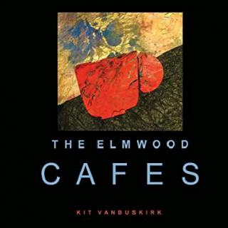 The Elmwood Cafes: Kit Vanbuskirk
