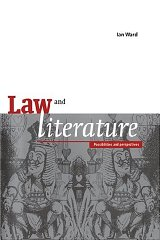 Law and Literature: Possibilities and Perspectives. Ian Ward.