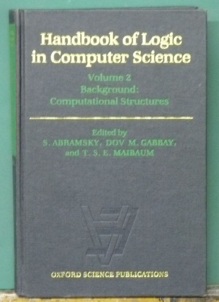 Handbook of Logic in Computer Science: Background Computational Structures. S. Abramsky, Dov M. Gabbay.