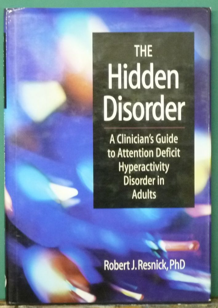 The hidden disorder: a clinician's guide to attention deficit.