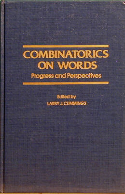 Combinatorics on Words: Progress and Perspectives. Larry J. Cummings.