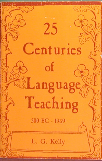 25 Centuries of Language Learning. L. G. Kelly.