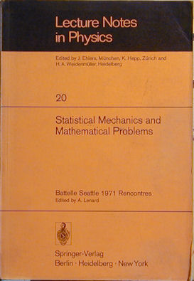Statistical Mechanics and Mathematical Problems: Battelle Seattle 1971 Rencontres. Battelle Seattle Research Center.