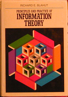 Principles and Practice of Information Theory. Richard E. Blahut.