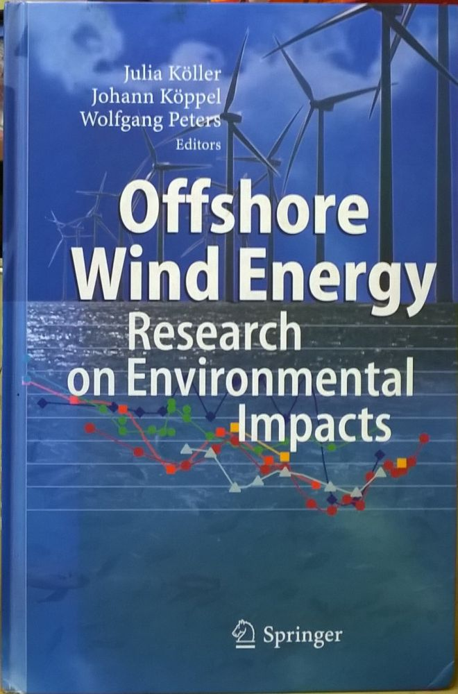 Offshore Wind Energy: Research on Environmental Impacts. Julia Koller, Johann Koppel, Wolfgang Peter.