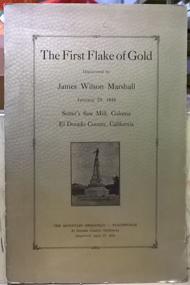 The First Flake of Gold discovered by James Wilson Marshall January 24, 1848, Sutter's Saw Mill, Coloma, El Dorado County, California. Philip Baldwin Bekeart.