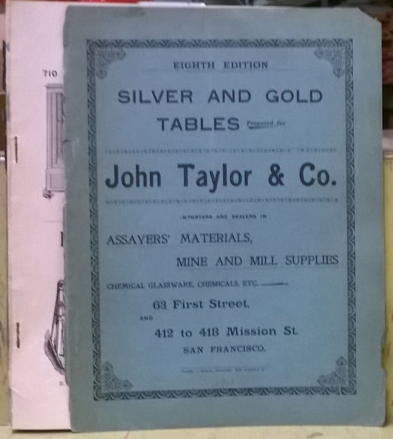 Tables Showing the Value of Silver and Gold per Ounce, Troy, at Different Degrees of Fineness, 8th ed. John Taylor, Co.