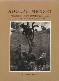 Adolph Menzel: Catalogue of His Graphic Work. Elfried Bock.