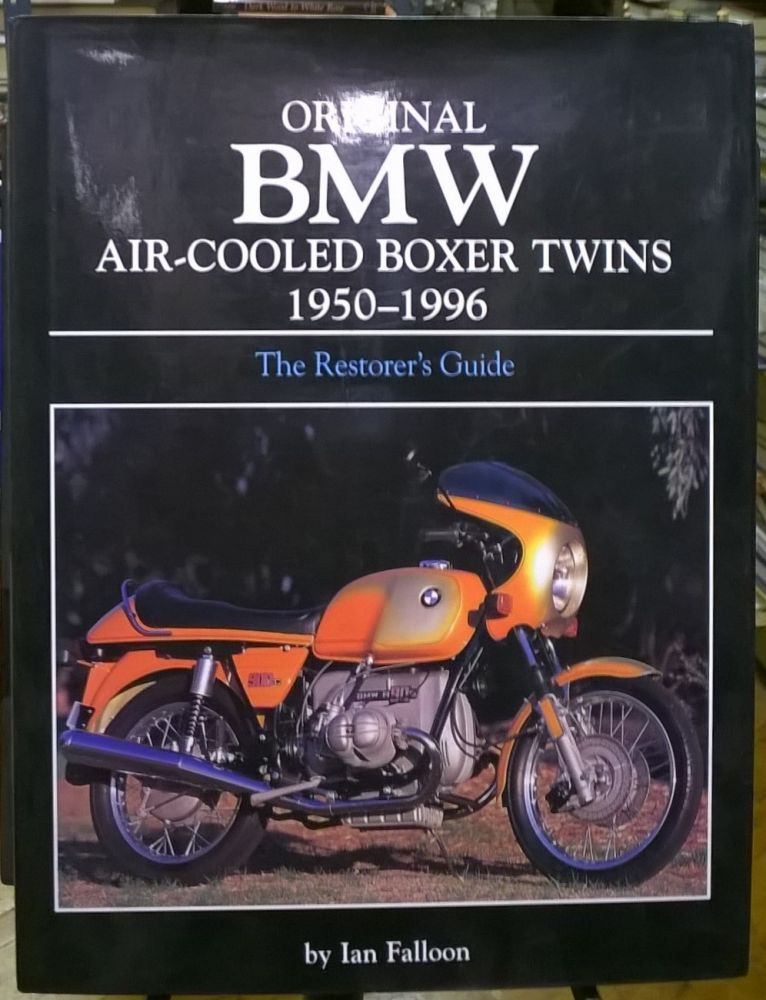 Original BMW Air-Cooled Boxer Twins 1950-1996. Ian Falloon.