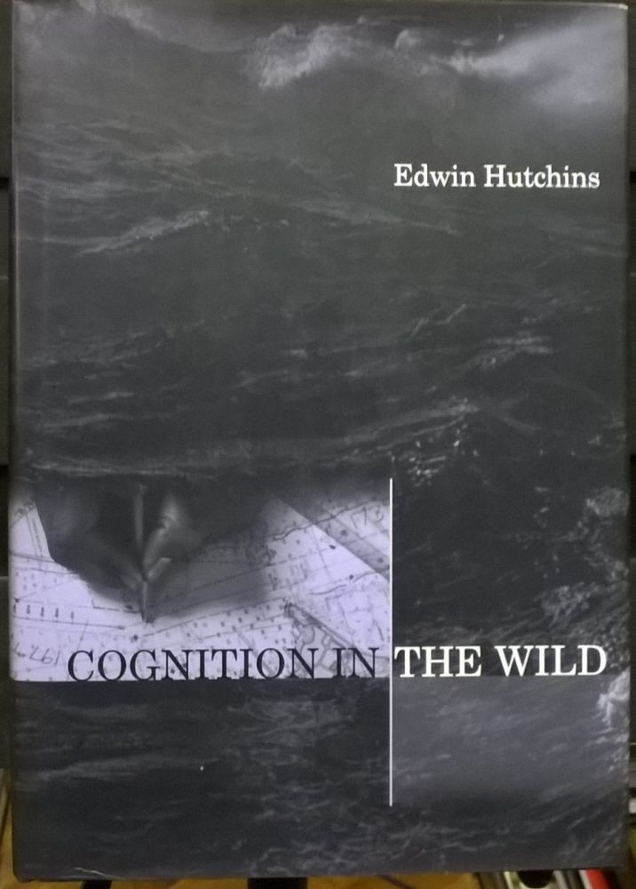 Cognition in the Wild. Edwin Hutchins.