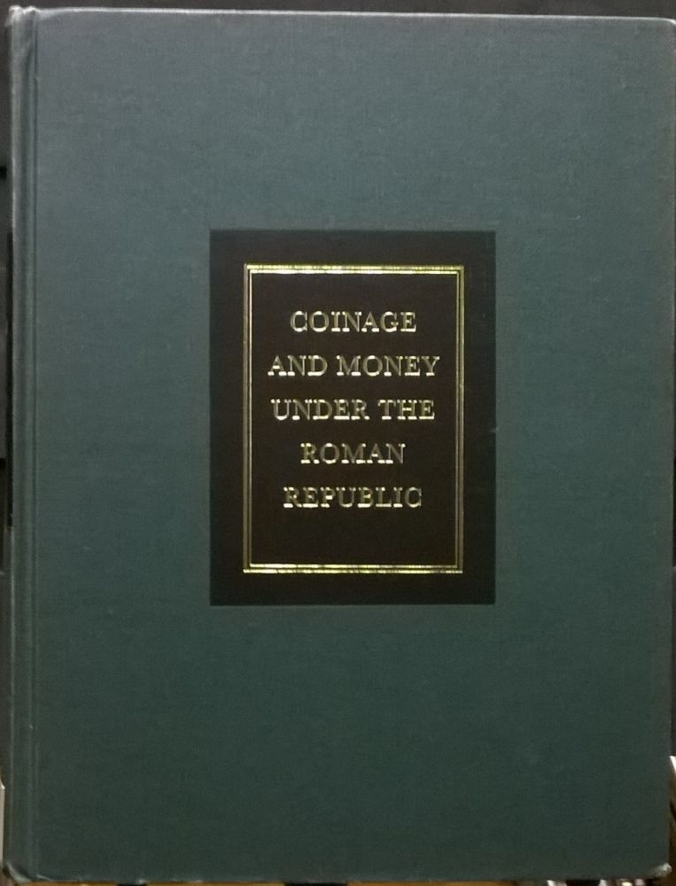Coinage and Money under the Roman Republic. Michael H. Crawford.