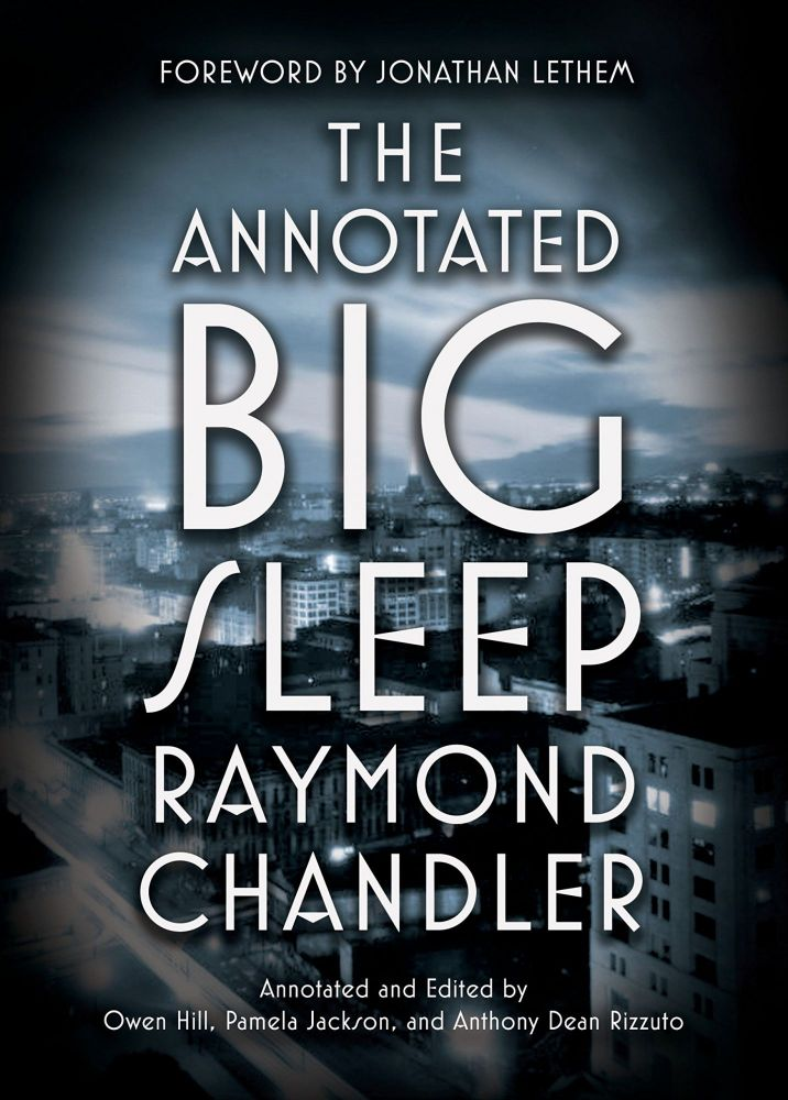The Annotated Big Sleep. Raymond Chandler.
