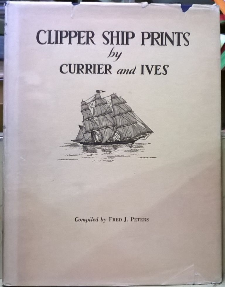 Clipper Ship Prints by Currier and Ives. Fred J. Peters.