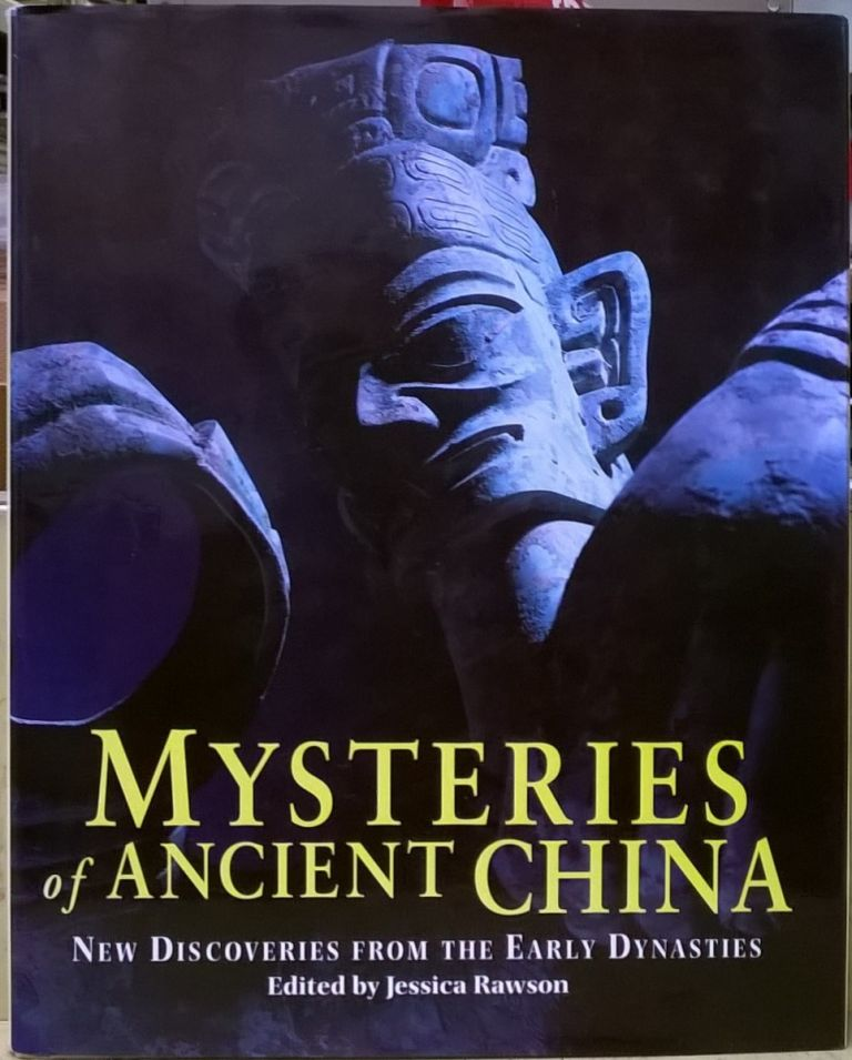 Mysteries of Ancient China: New Discoveris From the Early Dynasties. Jessica Rawson.