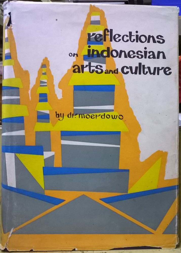 Reflections on Indonesian Arts and Culture. Dr. Moerdowo.