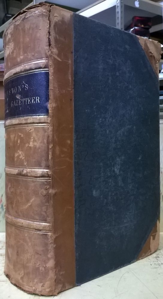 Dictionary of Geography, Descriptive, Physical, Statistical, and Historical, Forming a Complete General Gazetteer of the World. Alexander Keith Johnston.
