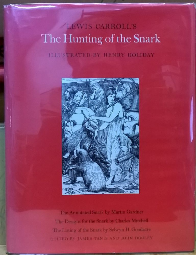 Lewis Carroll's The Hunting of the Snark. Lewis Carroll, Martin Gardner.
