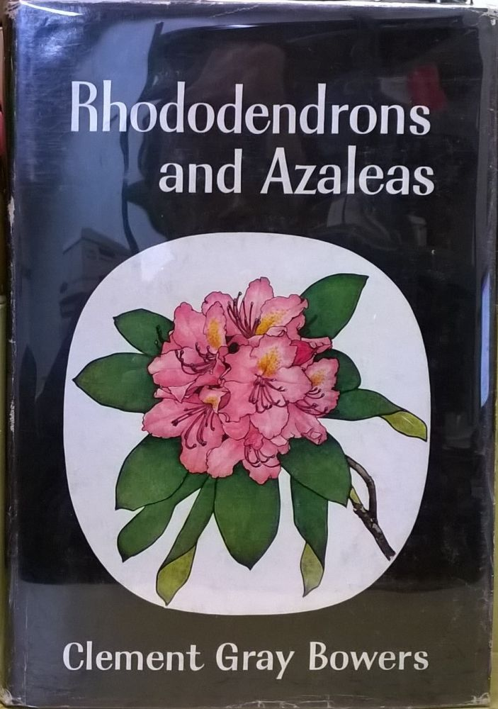 Rhododendrons and Azaleas. Clement Gray Bowers.