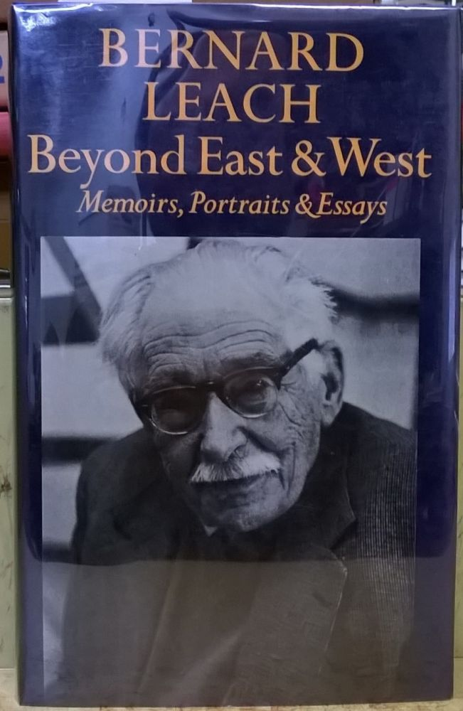 Beyond East & West. Bernard Leach.