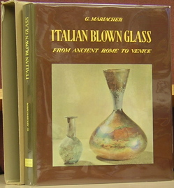 Italian Blown Glass from Ancient Rome to Venice. Giovanni Mariacher.