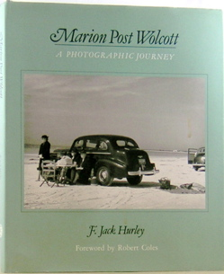 Marion Post Wolcott A Photographic Journey. F. Jack Hurley.