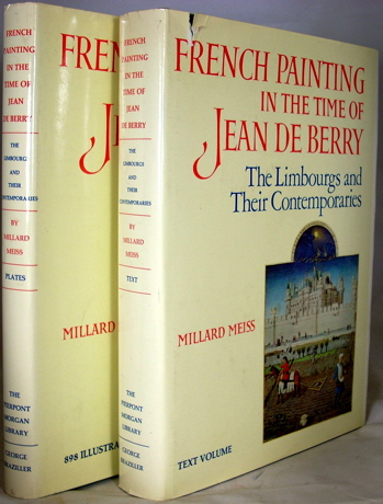 French Painting in the Time of Jean de Berry: The Limbourgs and Their Contemporaries (2 vols.). Millard Meiss.