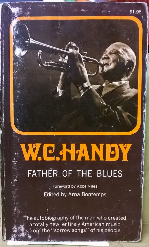 W. C. Handy: Father of the Blues. Arna Bontemps.