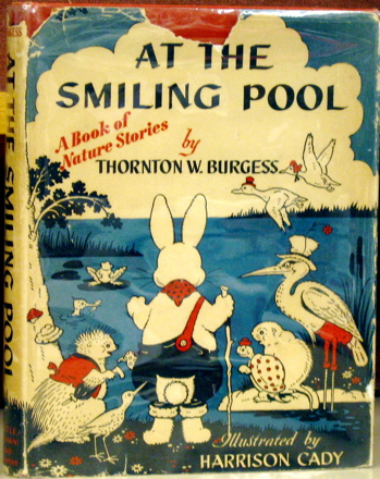 At The Smiling Pool: A Book of Nature Stories. Thornton W. Burgess, Harrison Cady.