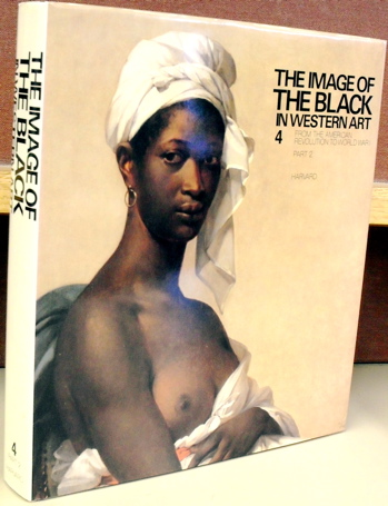 Image of the Black in Western Art , IV: From the American Revolution to World War I, Part 2, Black Models and White Myths. Hugh Honour.