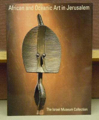 African and Oceanic Art in Jerusalem : The Israel Museum Collection. Douglas Newton.