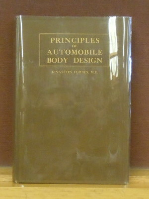 The Principles of Automobile Body Design, Covering the Fundamentals of Open and Closed Passenger Body Design, with Chapters on the Design of Copmmercial Bodies. Kingston Forbes.