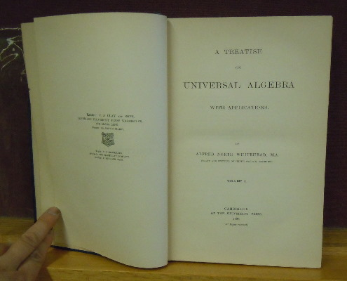A Treatise on Universial Algebra with Applications. Volume I. Alfred North Whitehead.