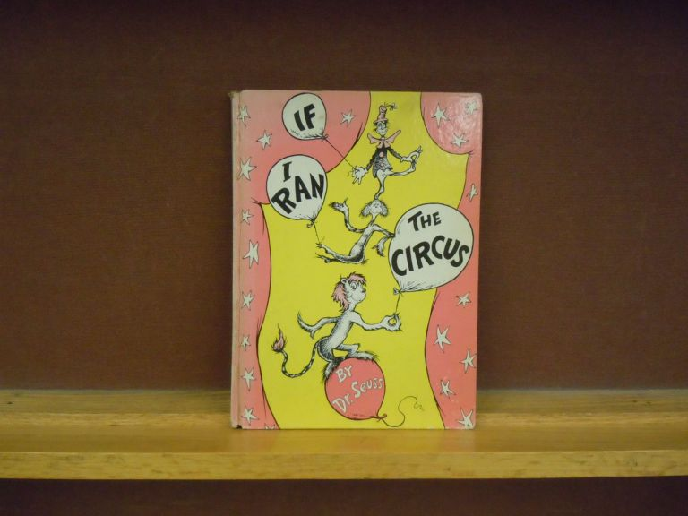 If I Ran the Circus. Dr. Seuss.