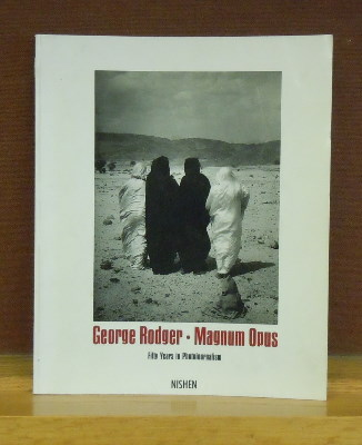 George Rodger, Magnum Opus : Fifty Years in Photojournalism. Martin Caiger-Smith.