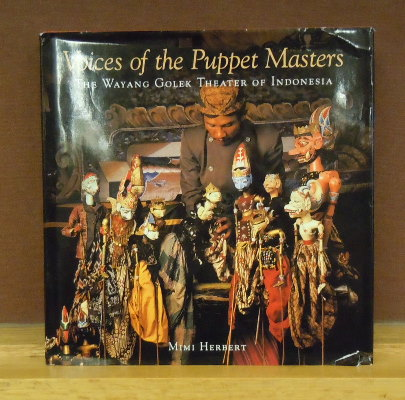 Voices of the Puppet Masters : The Wayang Golek Theater of Indonesia. Mimi Herbert.