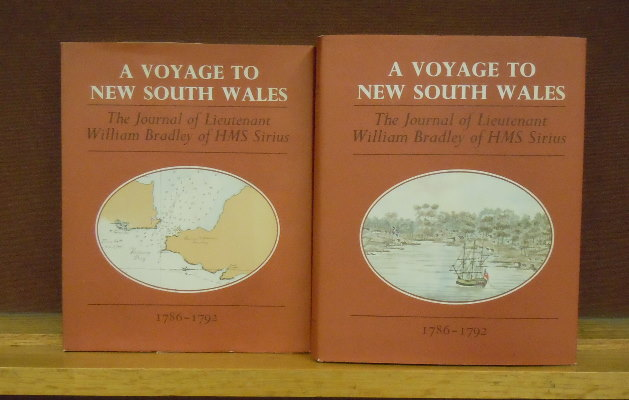 A Voyage to New South Wales : The Journal of Lieutenant William Bradley RN of HMS Sirius, 1786-1972. Rerproduced in facsimile from the original manuscript, with a Portfolio of Charts. William Bradley.