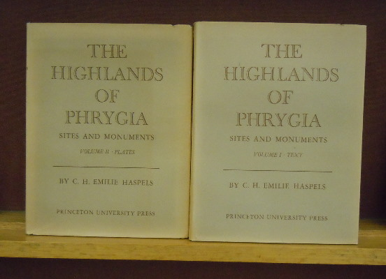 The Highlands of Phrygia; Sites and Monuments : Vol. I, Text; Vol. II, Plates. C. H. Emilie Haspels.