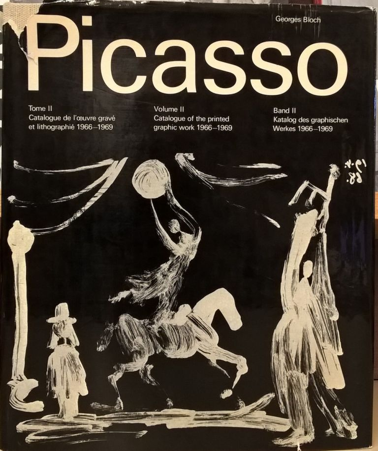 Picasso, Volume II: Catalogue of the printed graphic work 1966-1969. George Bloch.