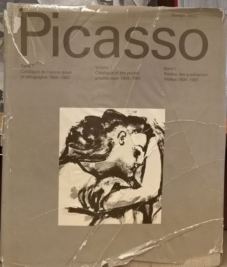 Picasso, Volume I: Catalogue of the printed graphic work 1904-1967. George Bloch.
