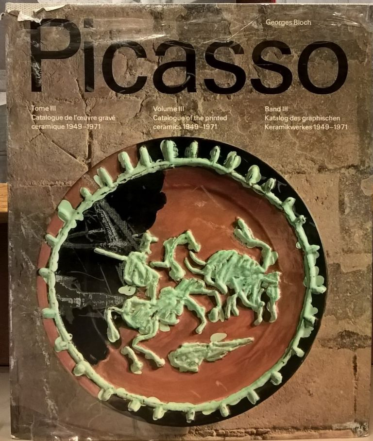 Picasso, Volume III: Catalogue of the Printed Ceramics 1949-1971. George Bloch.