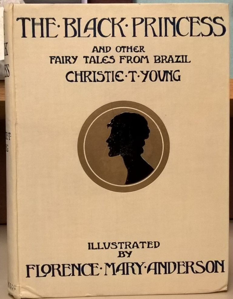 The Black Princess and other Fairy Tales from Brazil. Christie T. Young.