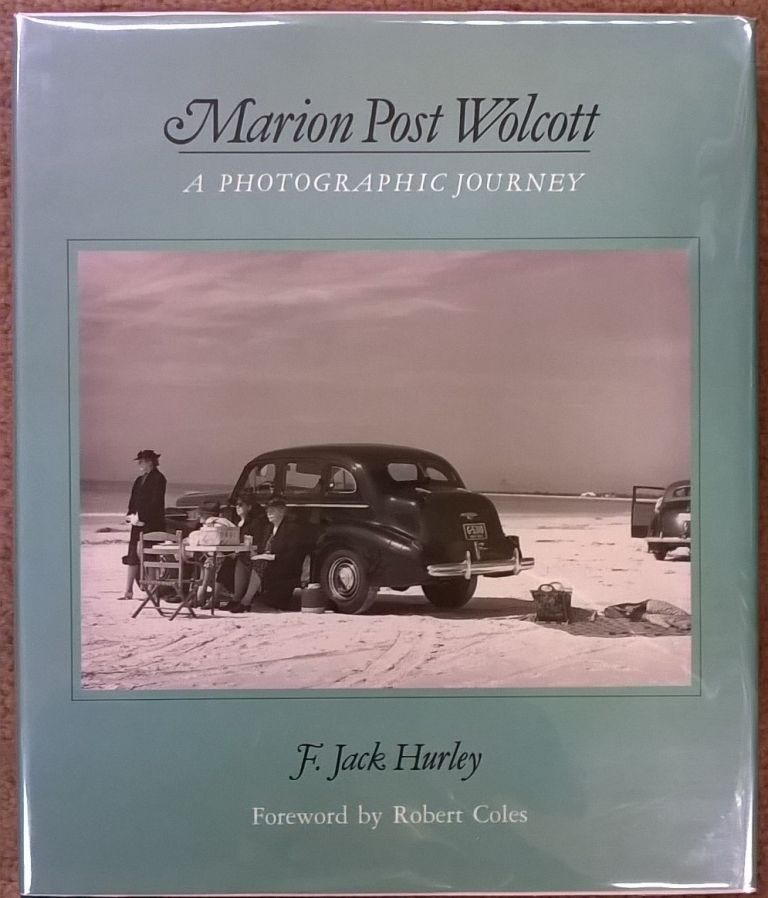 Marion Post Wolcott: A Photographic Journey. F. Jack Hurley Marion Post Wolcott.