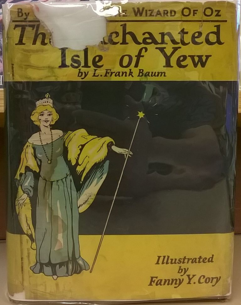 The Enchanted Isle of Yew. L. Frank Baum.