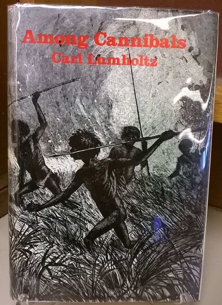 Among Cannibals: Account of Four Years Travels in Australia. Carl Lumgolt.