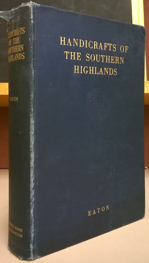 Handicrafts of the Southern Highlands. Allen H. Eaton.