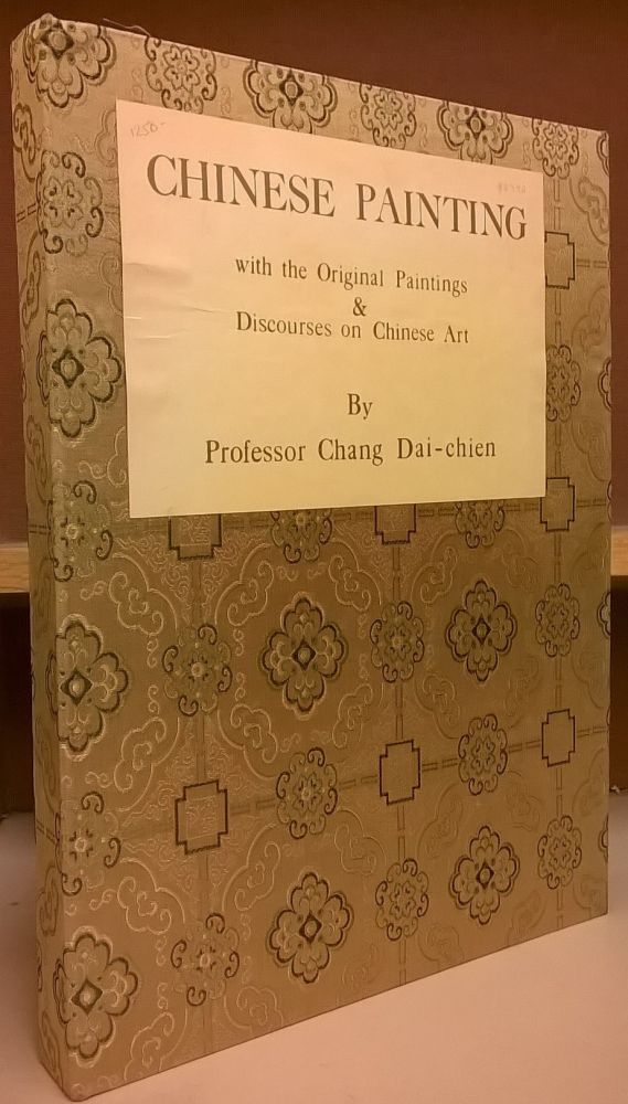 Chinese Paintings with Original Paintings & Discourses on Chinese Art. Chang Dai-chien.