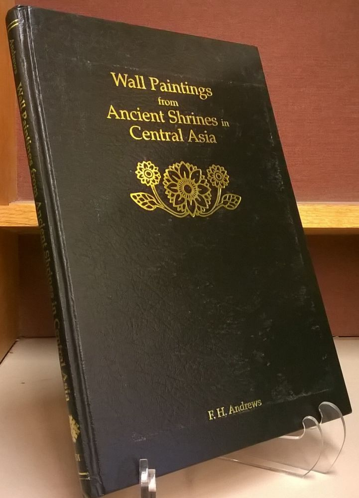 Wall paintings from Ancient Shrines in Central Asia. F. H. Andrews.