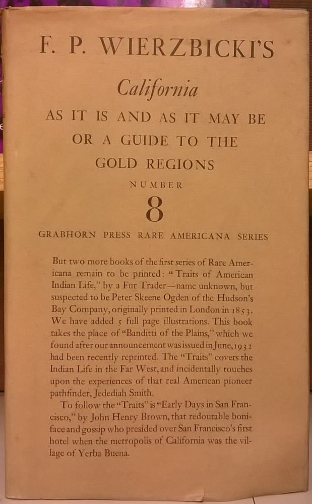 California As It Is & As It May Be, or a guide to the Gold Region. F. P. Wierzbicki.